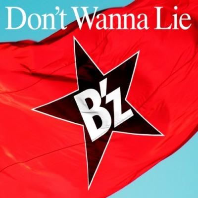 B'z Don't Wanna Lie