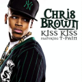 Chris Brown 「Kiss Kiss feat. T-Pain」