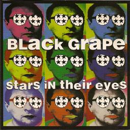 BLACK GRAPE STARS IN