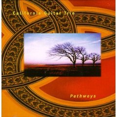 CALIFORNIA GUITAR TRIO「PATHWAYS」