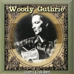 WOODY GUTHRIE「COUNTRY AND FOLK ROOTS」