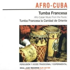 TUMBA FRANCESA LA CARIDAD DE ORIENTE「AFRO-CUBAN MUSIC FROM THE ROOTS」