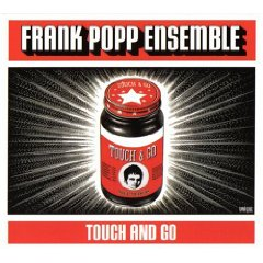 FRANK POPP ENSEMBLE「TOUCH AND GO」