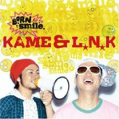 KAME  L.N.K「BORN TO SMILE」_