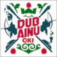OKI「DUB AINU」