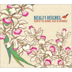 KEALII REICHEL「SCENT OF THE ISLANDS, SCENT OF MEMORIES」