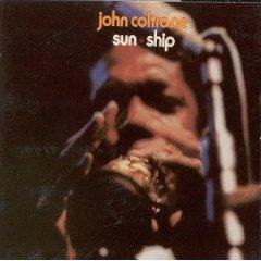 JOHN COLTRANE「SUN SHIP」