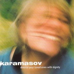 KARAMASOV「DIVORCE YOUR LOVED ONES WITH DIGNITY」