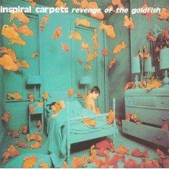 INSPIRAL CARPETS「REVENGE OF THE GOLDFISH」
