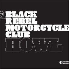BLACK REBEL MOTORCYCLE CLUB「HOWL」
