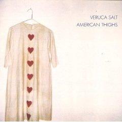 VERUCA SALT「AMERICAN THIGHS」