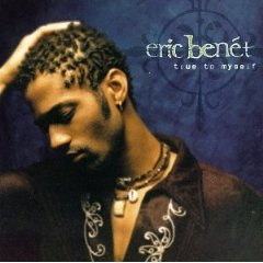 ERIC BENET「TRUE TO MYSELF」