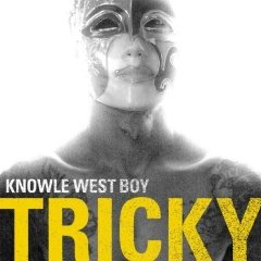 TRICKY「KNOWLE WEST BOY」
