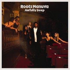 ROOTS MANUVA「AWLFULLY DEEP」