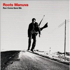 ROOTS MANUVA「RUN COME SAVE ME」