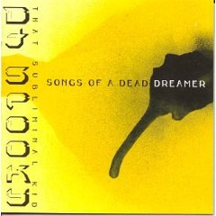 DJ SPOOKY THAT SUBMILINAL KID「SONGS OF A DEAD DREAMER」
