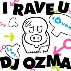 I RAVE U feat.DJ OZMA(DVD付)