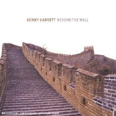 KENNY GARRETT「BEYOND THE WALL」
