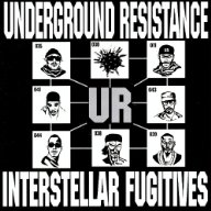 UNDERGROUND RESISTANCE「INTERSTELLAR FUGITIVES」