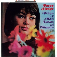 PERCY SLEDGE「WHAN A MAN LOVES A WOMAN」