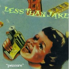LESS THAN JAKE「PEZCORE」