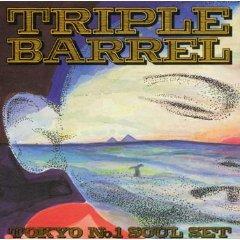 TOKYO NO.1 SOUL SET「TRIPLE BARREL」