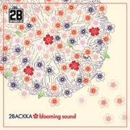 2BACKKA「BLOOMING SOUND」