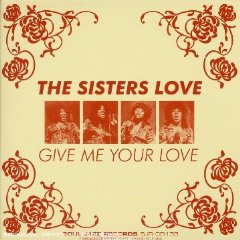 THE SISTERS LOVE「GIVE ME YOUR LOVE」