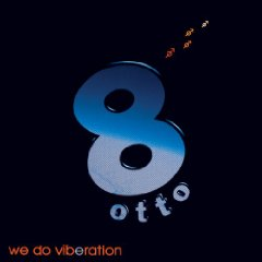 8OTTO「WE DO VIBRATION」