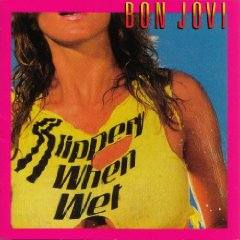 BON JOVI「SLIPPERY WHEN WET」