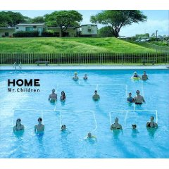 Mr. CHILDREN「HOME」