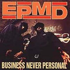 EPMD「BUSINESS NEVER PERSONAL」