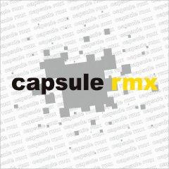 capsule「capsule rmx」