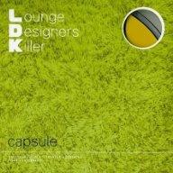 capsule「L.D.K. Lounge Designers Killer」