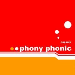 capsule「phony phonic」