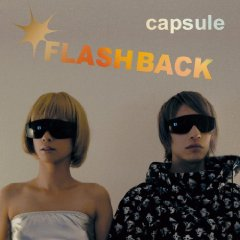 capsule「FLASH BACK」