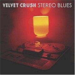 VELVET CRUSH「STEREO BLUES」