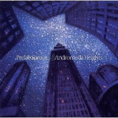 PREFAB SPROUT「ANDROMEDA HEIGHTS」