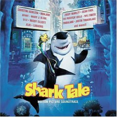 「SHARK TALE - MOTION PICTURE SOUNDTRACK」
