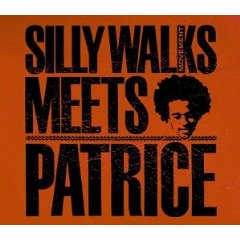 SILLY WALKS「SILLY WALKS MEETS PATRICE」