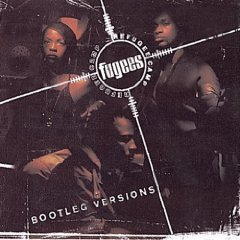 THE FUGEES「THE SCORE BOOTLEG VERSIONS」