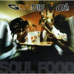GOODIE MOB「SOUL FOOD」