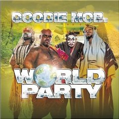GOODIE MOB「WORLD PARTY」
