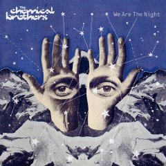 THE CHEMICAL BROTHERS「WE ARE THE NIGHT」