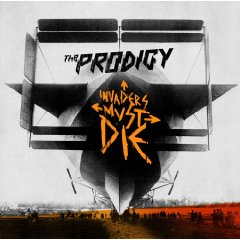 THE PRODIGY「INVADERS MUST DIE」