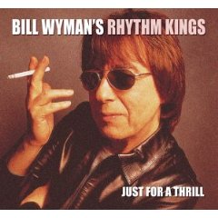 BILL WYMANS RHYTHM KINGS「JUST FOR A THRILL」