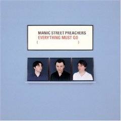 MANIC STREET PREACHERS「EVERYTHING MUST GO」