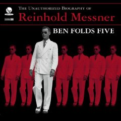 BEN FOLDS FIVE「THE UNAUTHORIZED BIOGRAPHY OF REINHOLD MESSNER」