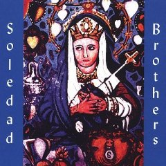 SOLEDAD BROTHERS「STEAL YOUR SOUL AND DARE YOUR SPIRIT TO MOVE」