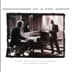 THE STYLE COUNCIL「CONFESSIONS OF A POP GROUP」
